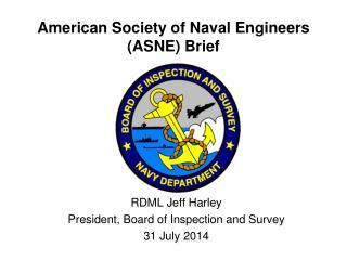 American Society of Naval Engineers ( ASNE ) Brief