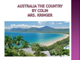Australia the country By Colin  Mrs. Kringer