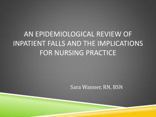 An Epidemiological review of inpatient falls and the implications for nursing practice