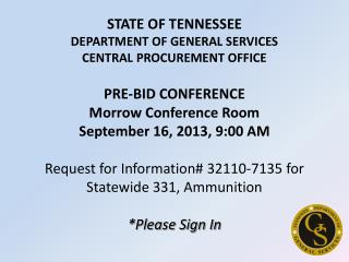 STATE OF TENNESSEE DEPARTMENT OF GENERAL SERVICES CENTRAL PROCUREMENT OFFICE PRE-BID CONFERENCE