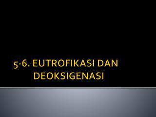 5-6. EUTROFIKASI DAN DEOKSIGENASI