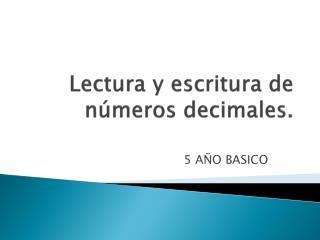 Lectura y escritura de números decimales.