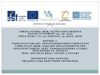 Jméno autora: Mgr. Vlasta  Kollariková Datum vytvoření:  05. 09.  2013