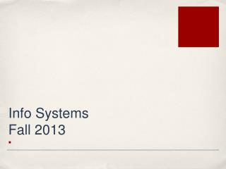 Info Systems Fall 2013