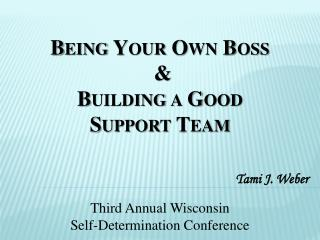 Being Your Own Boss   &  Building a Good  Support Team