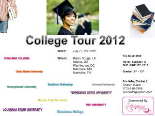 When: 	 July  22- 29,  2012 Where:	 Baton Rouge, LA Atlanta, GA Washington, DC Baltimore, MD