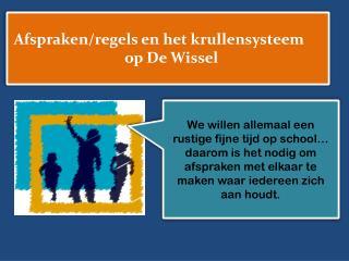 Afspraken/regels en het krullensysteem                                 op De Wissel