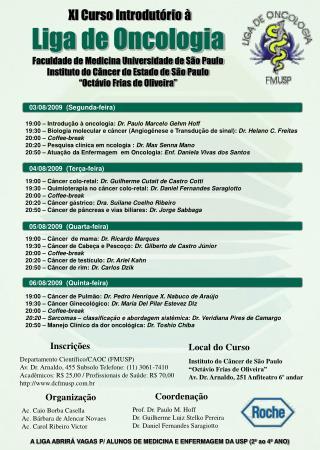 19:00 – Introdução à  oncologia :  Dr. Paulo Marcelo  Gehm Hoff