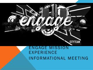 Engage Mission Experience Informational  Meeting