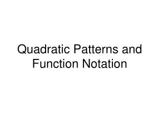 Quadratic Patterns and Function Notation