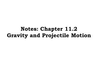 Notes: Chapter  11.2 Gravity and Projectile Motion
