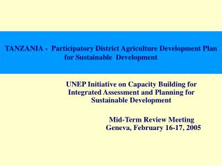 TANZANIA -  Participatory District Agriculture Development Plan for Sustainable  Development