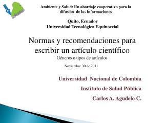 Universidad  Nacional de Colombia Instituto de Salud Pública Carlos A.  Agudelo  C.
