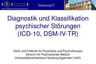 Diagnostik und Klassifikation psychischer Störungen (ICD-10, DSM-IV-TR)
