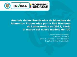 Camila Andrea Suárez Burgos Profesional Universitario Oficina de Laboratorios y Control de Calidad