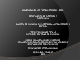 UNIVERSIDAD DE LAS FUERZAS ARMADAS - ESPE DEPARTAMENTO DE ELÉCTRICA Y ELECTRÓNICA