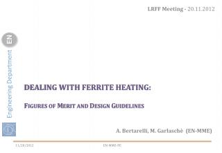 Dealing with ferrite heating: F igures  OF  M erit And  d esign  g uidelines