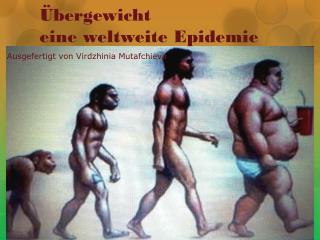 Übergewicht eine weltweite Epidemie
