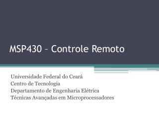 MSP430  –  Controle Remoto