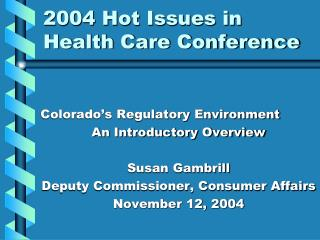 2004 Hot Issues in Health Care Conference
