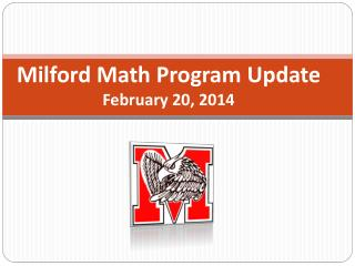 Milford Math Program Update  February 20, 2014