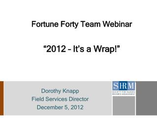 "Fortune Forty Team Webinar ""2012 – It's a Wrap!"""