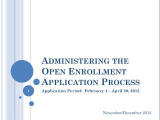 Administering the Open Enrollment Application Process