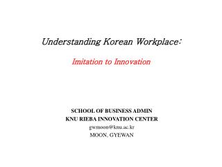 Understanding Korean Workplace: Imitation  to Innovation