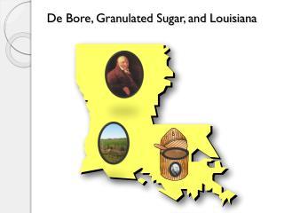De Bore, Granulated Sugar, and Louisiana