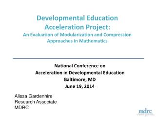 National  Conference on  Acceleration  in Developmental  Education Baltimore, MD June 19, 2014