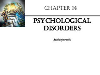 Psychological Disorders  Schizophrenia