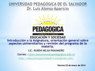 UNIVERSIDAD PEDAGOGICA DE EL SALVADOR Dr. Luis Alonso Aparicio