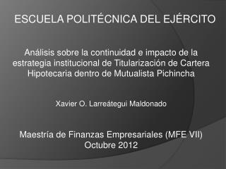 Xavier O. Larreátegui Maldonado Maestría de Finanzas Empresariales (MFE VII) Octubre 2012