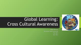 Global Learning:  Cross Cultural Awareness