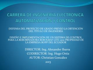 CARRERA DE INGENIER ÍA ELECTRÓNICA AUTOMATIZACIÓN Y CONTROL