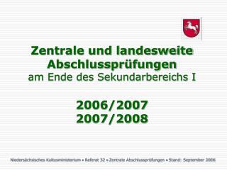 Zentrale und landesweite Abschlusspr fungen  am Ende des Sekundarbereichs I  2006