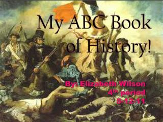 My ABC Book of History!