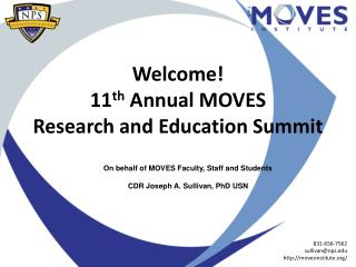 Welcome! 11 th  Annual MOVES  Research and Education Summit