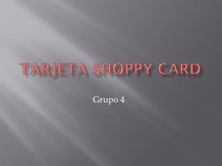 TARJETA SHOPPY CARD