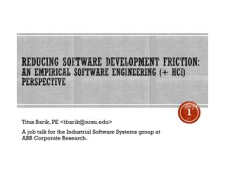Reducing Software Development Friction:  An Empirical Software Engineering (+ HCI) Perspective