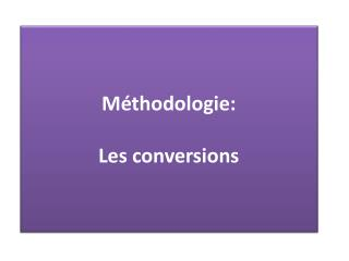 Méthodologie: Les conversions