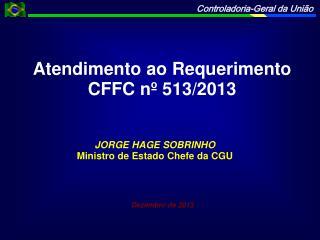 Atendimento ao Requerimento CFFC nº 513/2013