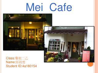 Mei  Cafe