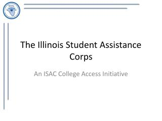 The Illinois Student Assistance Corps