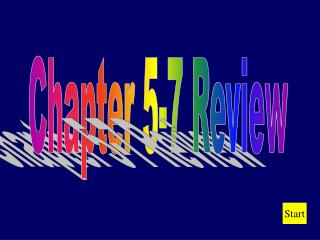 Chapter  5-7  Review
