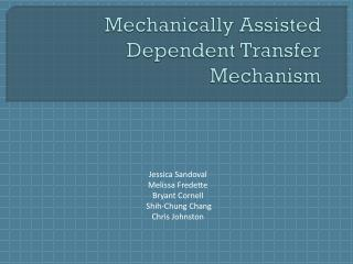 Mechanically Assisted Dependent Transfer Mechanism
