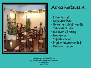 Amici  Restaurant  Friendly staff  Delicious food  Extremely child friendly   Spacious parking