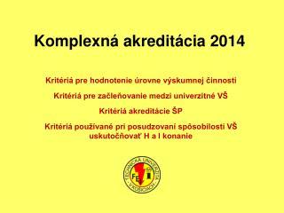 Komplexná akreditácia 2014