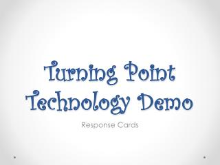 Turning Point Technology Demo