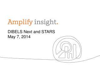 DIBELS Next and STARS May 7, 2014
